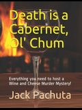 Death is a Cabernet, Ol' Chum: Everything you need to host a Wine and Cheese Murder Mystery!