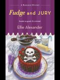 Fudge and Jury