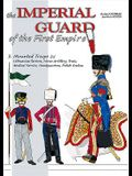 The Imperial Guard of the First Empire. Volume 3: Mounted Troops - Lithuanian Tartars, Horse Artillery, Train, Medical Service, Headquarters, Polish K