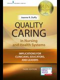 Quality Caring in Nursing and Health Systems: Implications for Clinicians, Educators, and Leaders