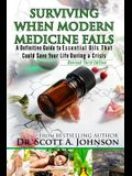 3rd Edition - Surviving When Modern Medicine Fails: A Definitive Guide to Essential Oils That Could Save Your Life During a Crisis