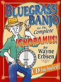 Bluegrass Banjo for the Complete Ignoramus! [With CD (Audio)]