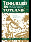 Troubled in Toyland: And Three Other Scripts Celebrating Christmas