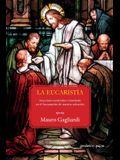 La Eucaristía: Jesucristo contenido e inmolado en el Sacramento de nuestra salvación