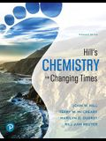 Hill's Chemistry for Changing Times, Loose-Leaf Plus Mastering Chemistry with Pearson Etext -- Access Card Package [With Access Code]