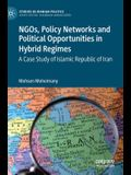 Ngos, Policy Networks and Political Opportunities in Hybrid Regimes: A Case Study of Islamic Republic of Iran