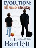 Evolution: Jeff Resnick's Backstory