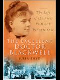 The Excellent Doctor Blackwell: The Life of the First Female Physician