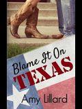Blame It on Texas