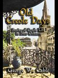 Old Creole Days: Stories of Creole Life in New Orleans