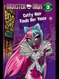 Monster High: Boo York, Boo York: Catty Noir Finds Her Voice (Passport to Reading Level 3)