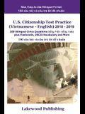 U.S. Citizenship Test Practice (Vietnamese - English) 2018 - 2019: 100 Bilingual Civics Questions Plus Flashcards, Uscis Vocabulary and More