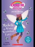 Michelle the Winter Wonderland Fairy (Rainbow Magic Special Edition)