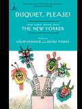 Disquiet, Please!: More Humor Writing from The New Yorker (Modern Library Paperbacks)