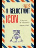 A Reluctant Icon: Letters to Neil Armstrong
