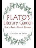 Platos Literary Garden: How to Read a Platonic Dialogue