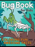 Bug Book for Kids: Coloring Fun and Awesome Facts