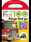 First 100 Things That Go: Scholastic Early Learners (Touch and Lift)