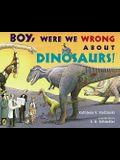 Houghton Mifflin Harcourt Journeys: Common Core Trade Book Grade 3 Boy, Were We Wrong About Dinosaurs, Kathleen V. Kudlinski