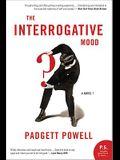 The Interrogative Mood: A Novel?