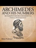 Archimedes and His Numbers - Biography Books for Kids 9-12 - Children's Biography Books