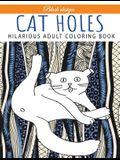 Cat Holes: Hilarious Adult Coloring Book: Coloring book