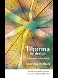 Dharma by Design: a universe in harmony