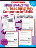 Differentiated Activities for Teaching Key Comprehension Skills: Grades 2-3: 40+ Ready-To-Go Reproducibles That Help Students at Different Skill Level