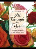 All Through the Year: A Treasury of Thoughts to Make Each Day Special