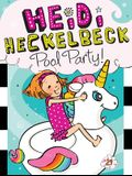 Heidi Heckelbeck Pool Party!
