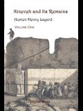 Nineveh and Its Remains, Volume 1