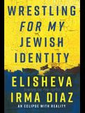 Wrestling For My Jewish Identity: An Eclipse With Reality
