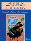 John W. Schaum Piano Course: B -- The Blue Book