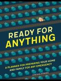 Ready for Anything: A Planner for Preparing Your Home and Family for Any Emergency