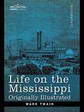 Life on the Mississippi: Originally Illustrated