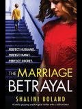 The Marriage Betrayal: A totally gripping and heart-stopping psychological thriller full of twists