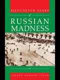 Fifty-Seven Years of Russian Madness