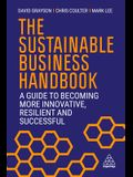 The Sustainable Business Handbook: A Guide to Becoming More Innovative, Resilient and Successful