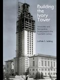 Building the Ivory Tower: Universities and Metropolitan Development in the Twentieth Century