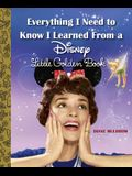 Everything I Need to Know I Learned from a Disney Little Golden Book (Disney)