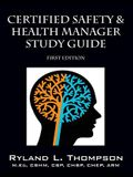 Certified Safety & Health Manager Study Guide First Edition