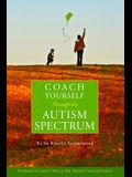 Coach Yourself Through the Autism Spectrum