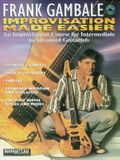 Frank Gambale -- Improvisation Made Easy: An Improvisation Course for Intermediate to Advanced Guitarists, Book & 2 CDs [With 2 CD's]