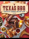 Texas BBQ: Platefuls of Legendary Lone Star Flavor