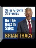 Be the Best in Sales: Sales Growth Strategies