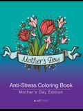 Anti-Stress Coloring Book: Mother's Day Edition