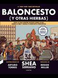 Baloncesto (Y Otras Hierbas), Volume 1: Todo Lo Que Siempre Quisiste Saber (O No) Sobre La NBA Y Nunca Te Atreviste a Preguntar
