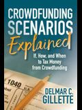 Crowdfunding Scenarios Explained: If, How, and When to Tax Money from Crowdfunding