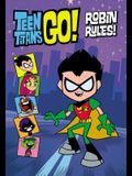 Teen Titans Go! (TM):  Robin Rules!