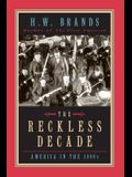 The Reckless Decade: America in the 1890s